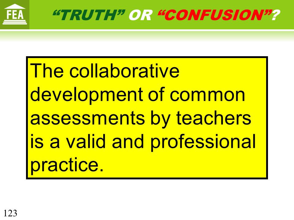 The collaborative development of common assessments by teachers is a valid and professional practice.