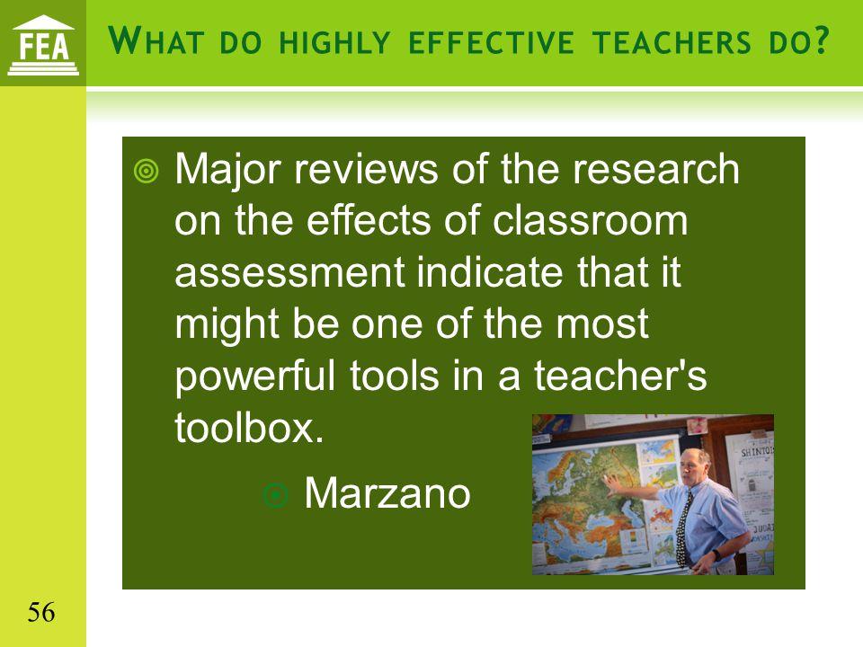 W HAT DO HIGHLY EFFECTIVE TEACHERS DO .
