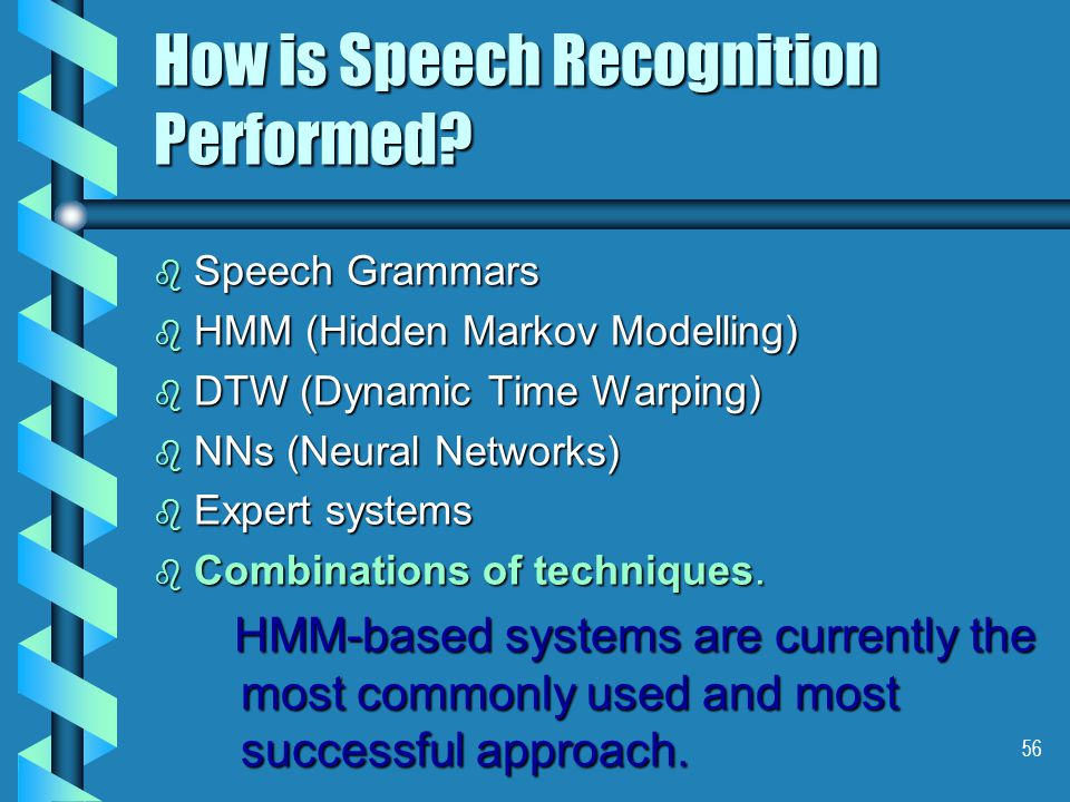56 How is Speech Recognition Performed.