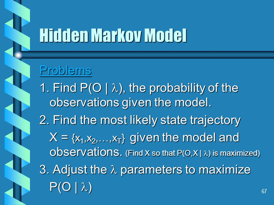 67 Hidden Markov Model Problems 1.