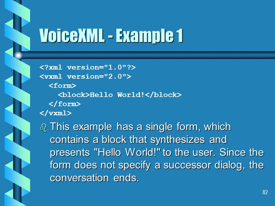 82 VoiceXML - Example 1 Hello World.