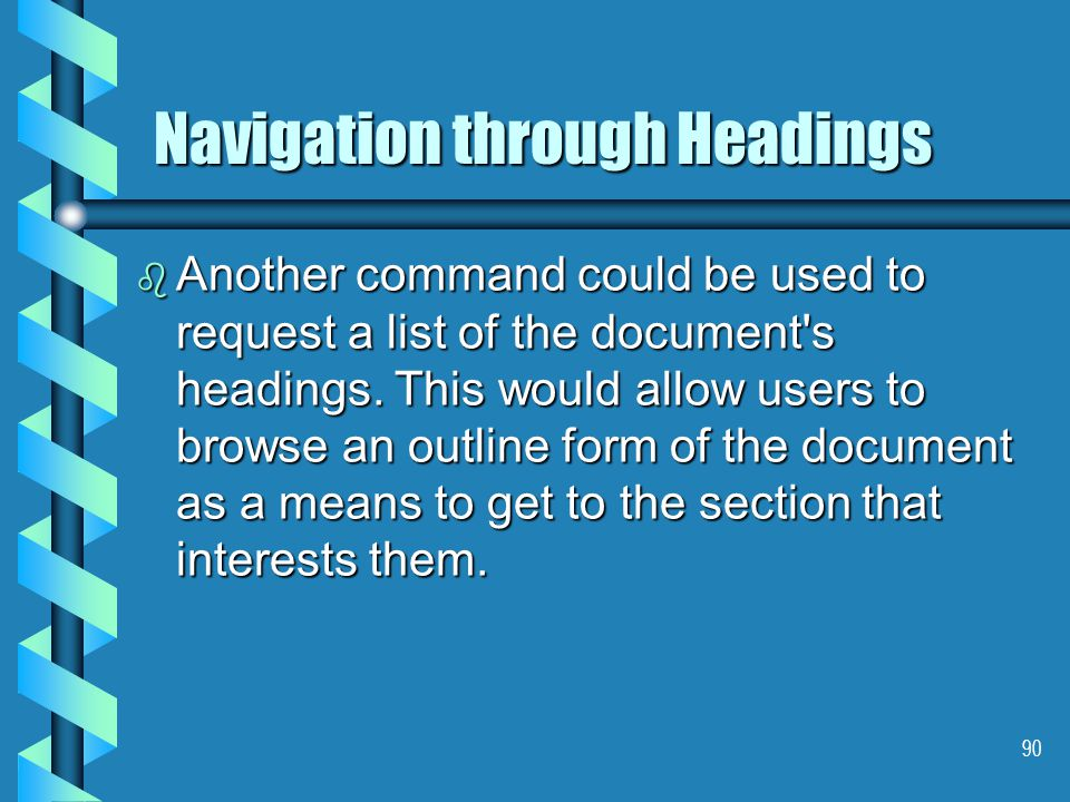90 Navigation through Headings b Another command could be used to request a list of the document s headings.