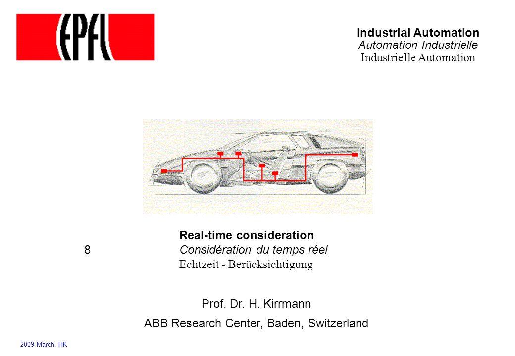 Industrial Automation Automation Industrielle Industrielle Automation Real-time consideration 8Considération du temps réel Echtzeit - Berücksichtigung Prof.