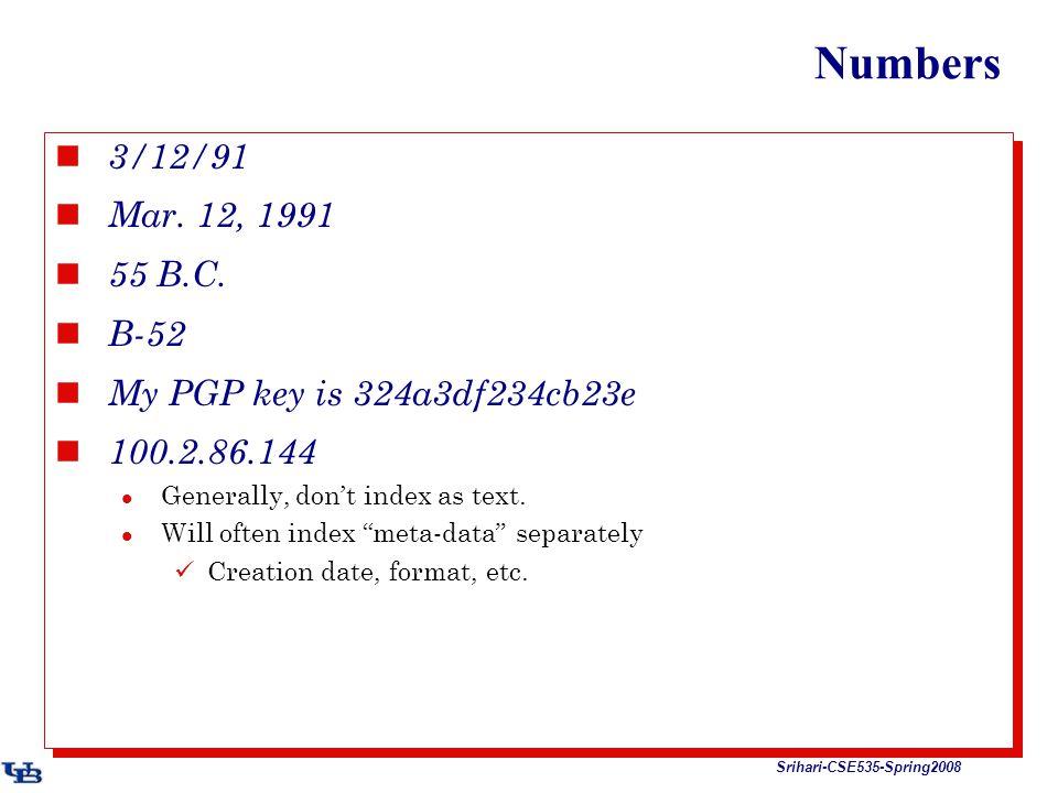 Srihari-CSE535-Spring2008 Numbers 3/12/91 Mar. 12, 1991 55 B.C.