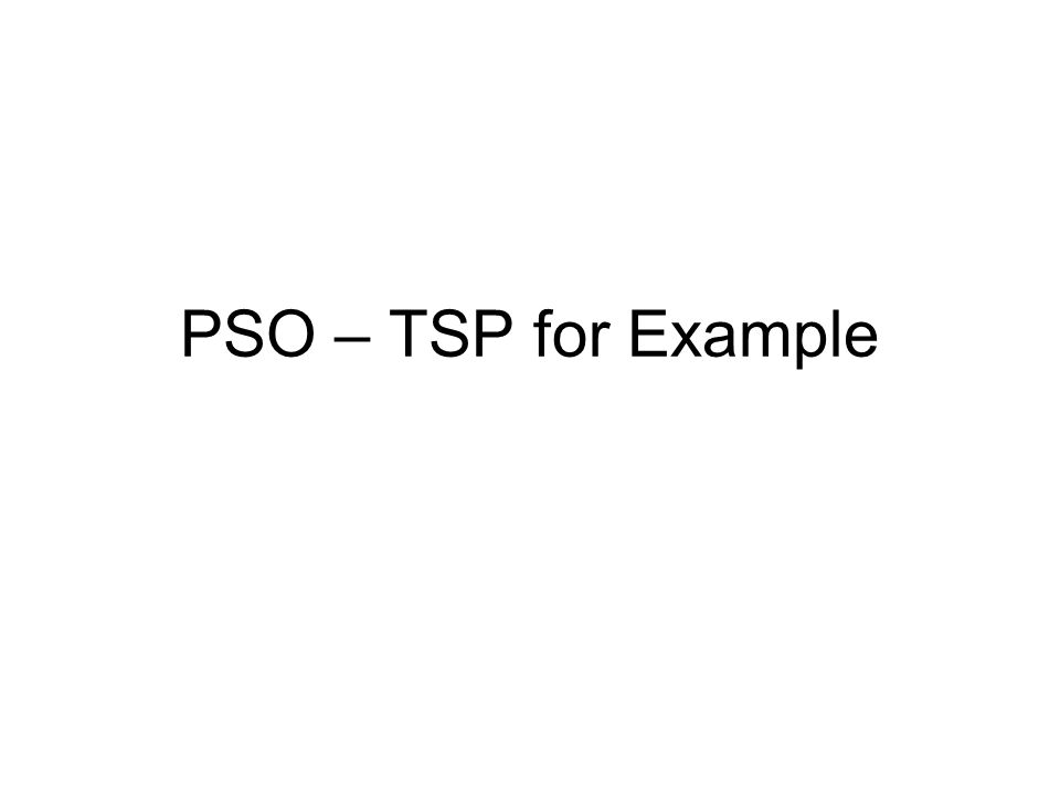 PSO – TSP for Example