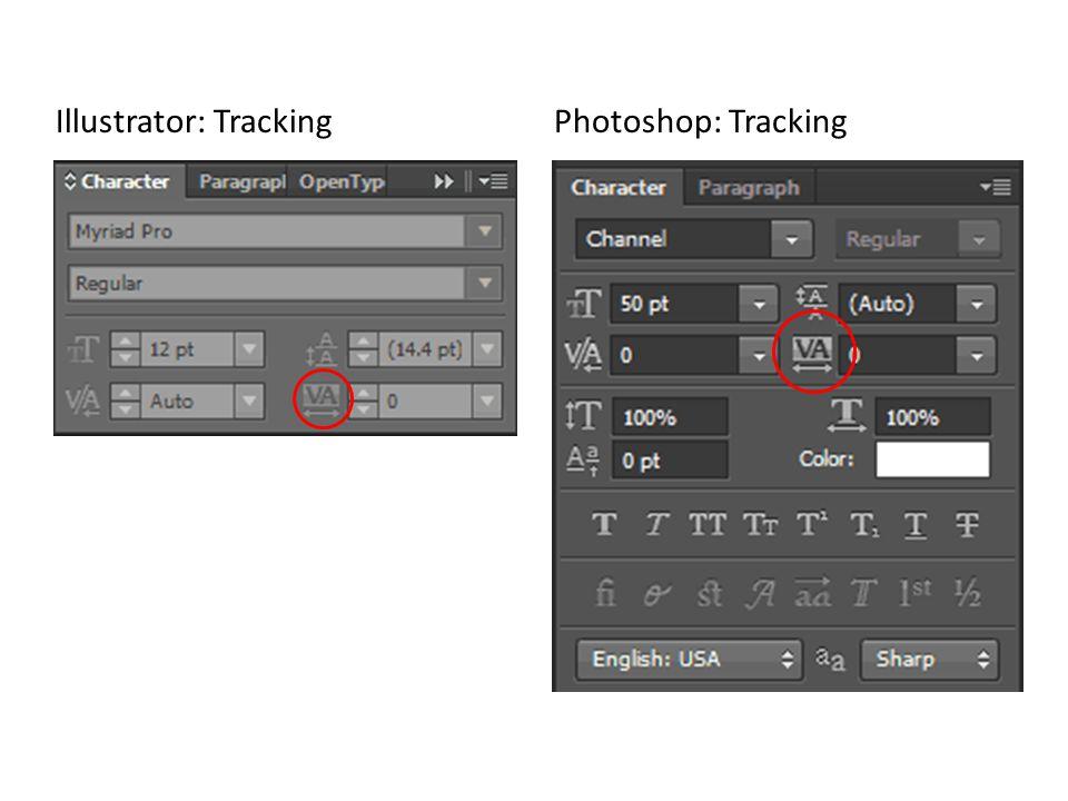 Illustrator: Tracking Photoshop: Tracking