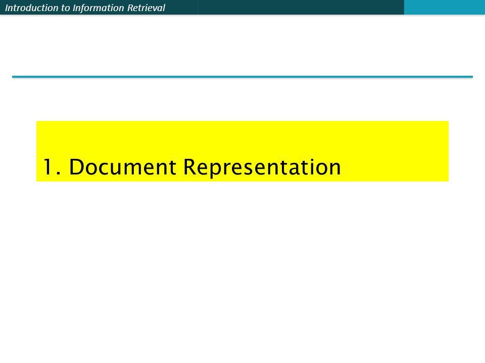 Introduction to Information Retrieval 1. Document Representation