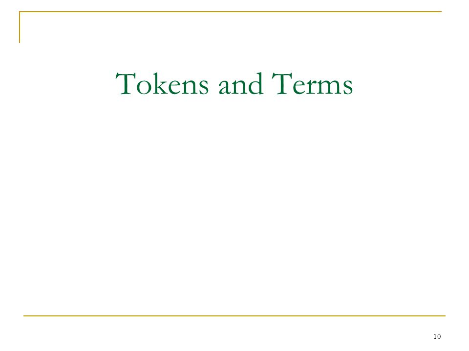 10 Tokens and Terms