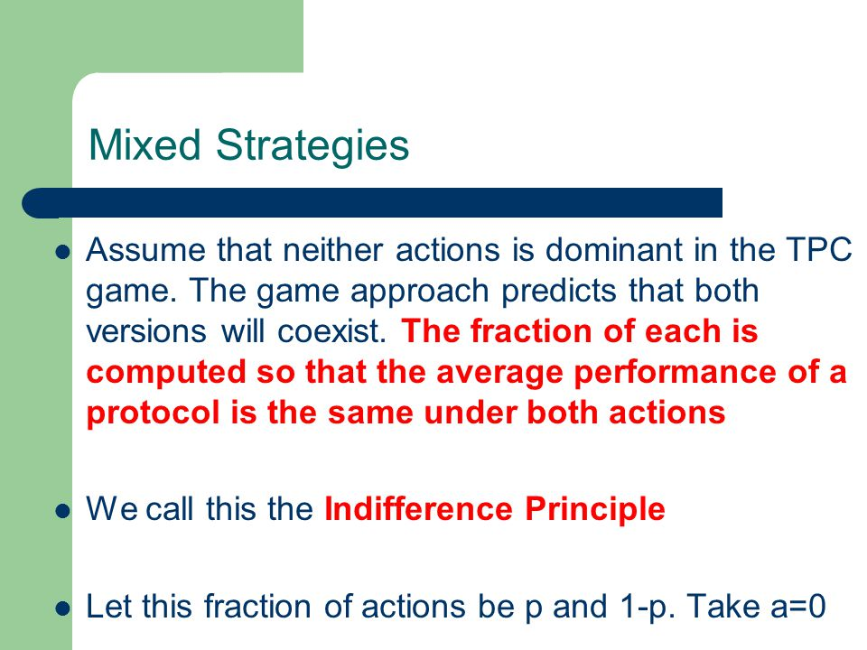 Mixed Strategies Assume that neither actions is dominant in the TPC game.