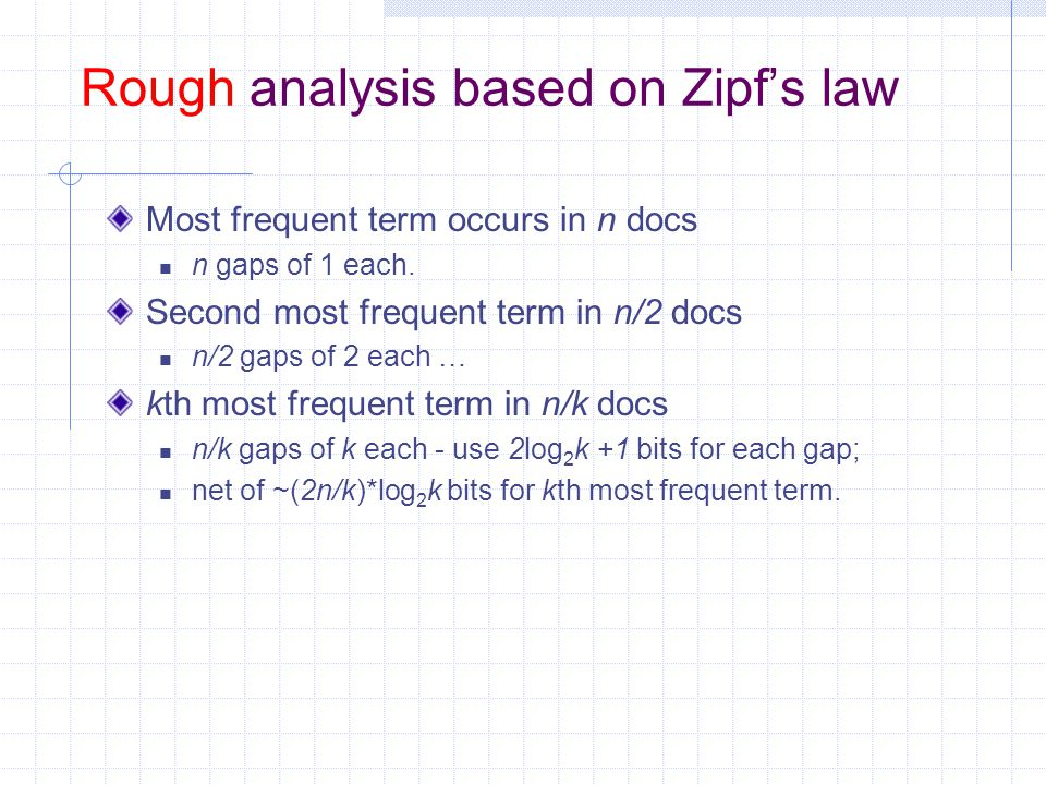 Zipf's law An interesting (and surprising?) fact of life.