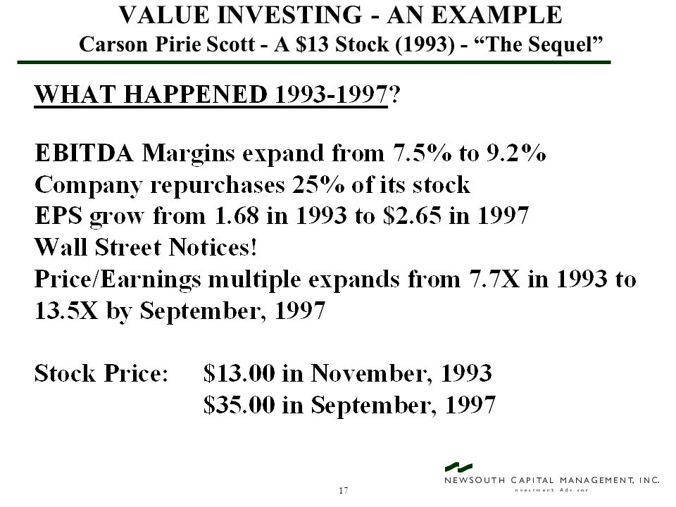 17 VALUE INVESTING - AN EXAMPLE Carson Pirie Scott - A $13 Stock (1993) - The Sequel