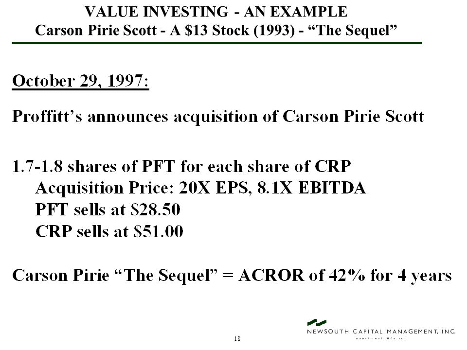 18 VALUE INVESTING - AN EXAMPLE Carson Pirie Scott - A $13 Stock (1993) - The Sequel