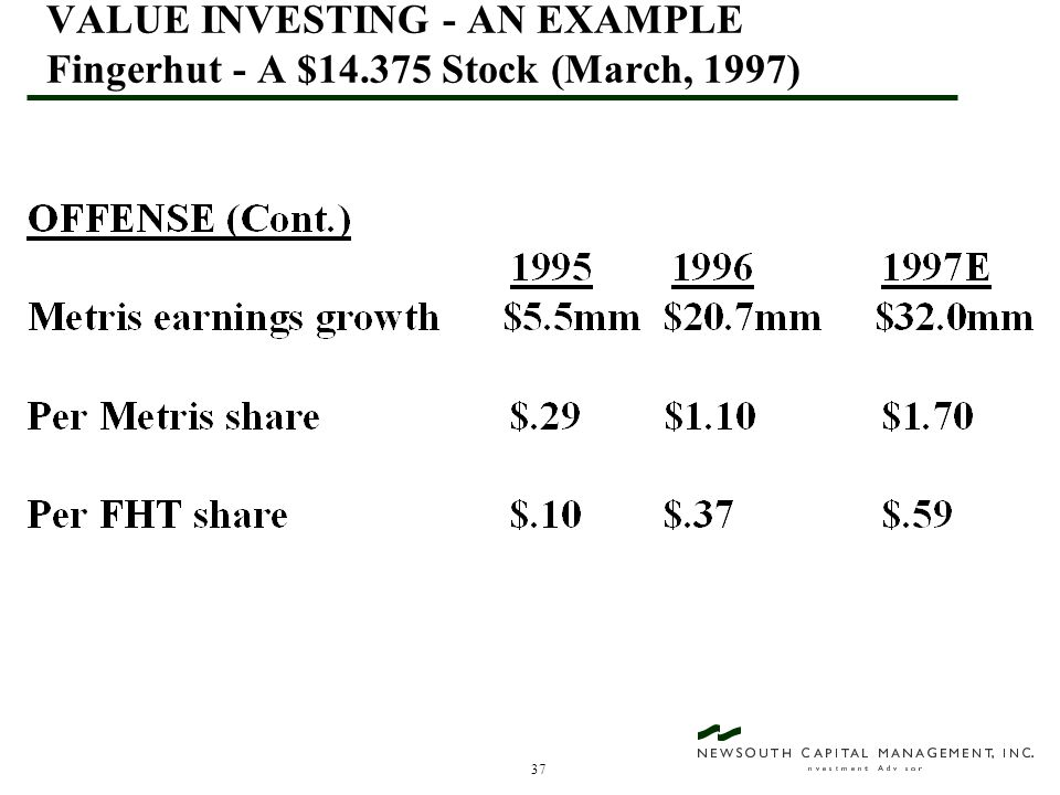 37 VALUE INVESTING - AN EXAMPLE Fingerhut - A $14.375 Stock (March, 1997)