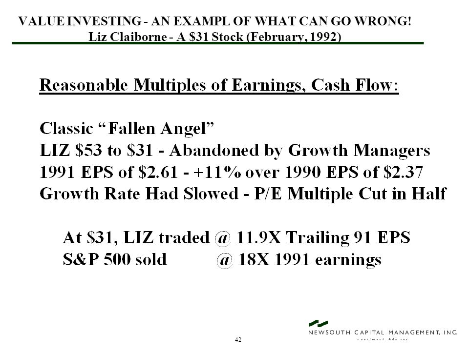 42 VALUE INVESTING - AN EXAMPL OF WHAT CAN GO WRONG! Liz Claiborne - A $31 Stock (February, 1992)