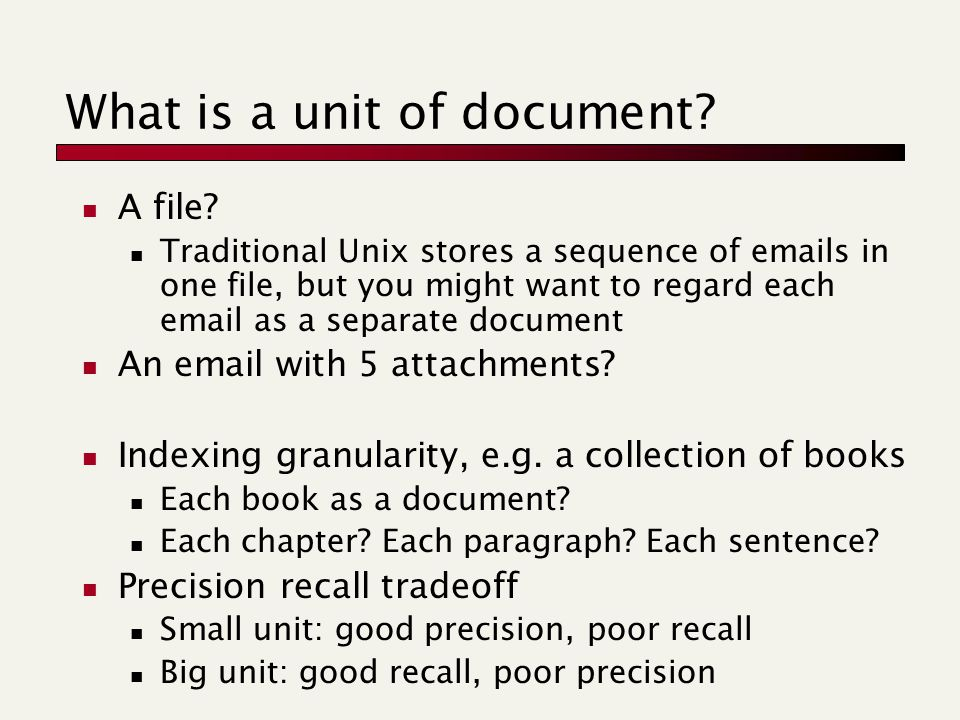 What is a unit of document. A file.