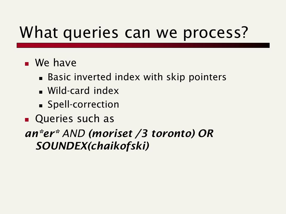 What queries can we process.