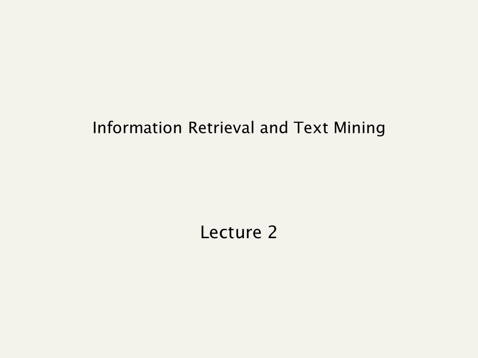Information Retrieval and Text Mining Lecture 2