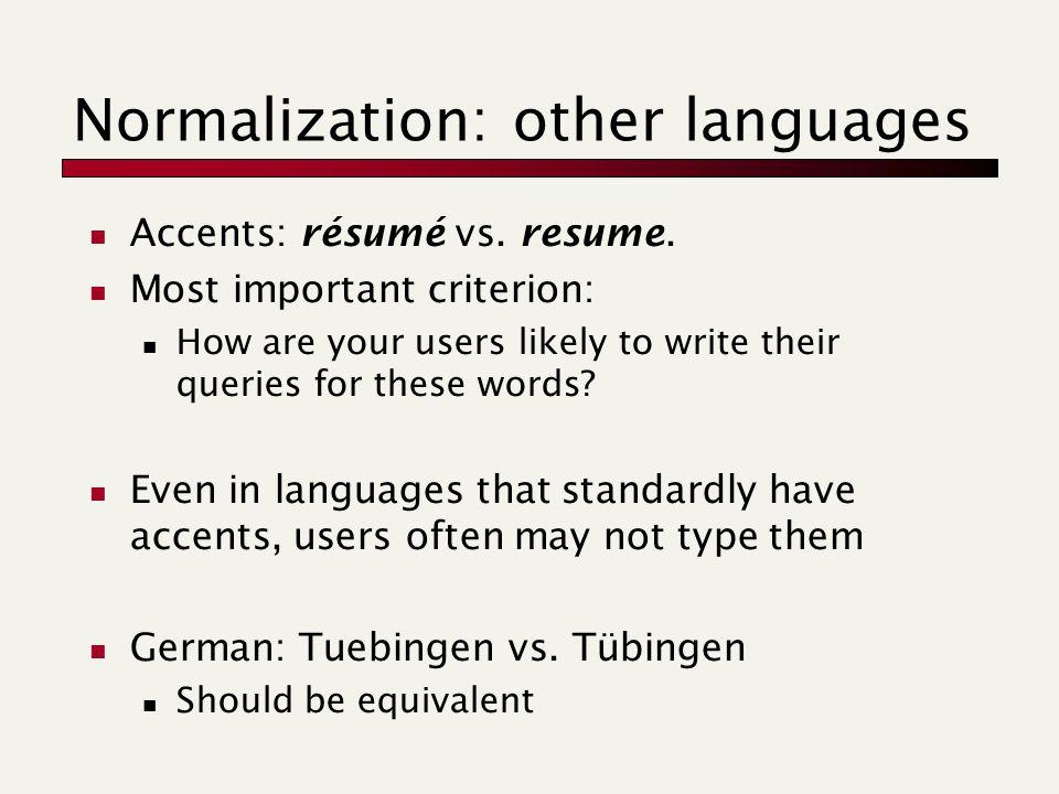Normalization: other languages Accents: résumé vs.