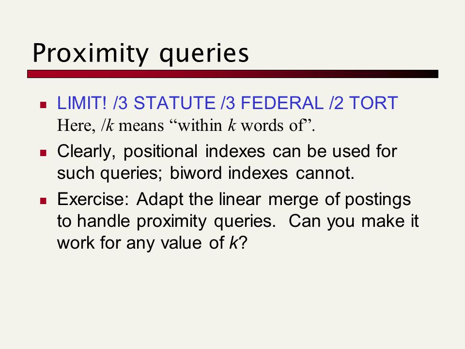 Proximity queries LIMIT. /3 STATUTE /3 FEDERAL /2 TORT Here, /k means within k words of .