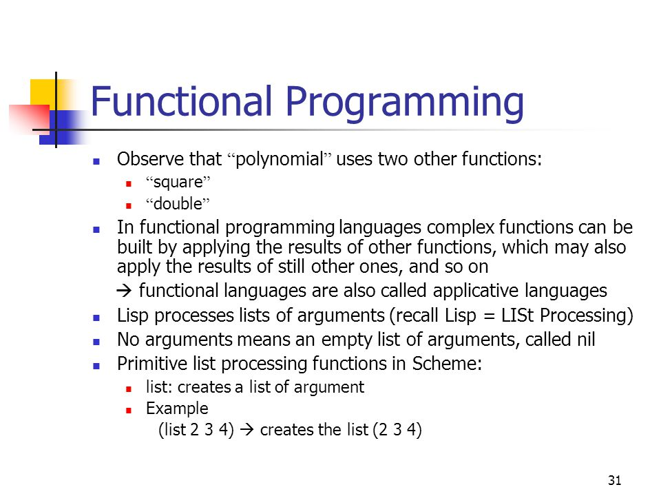 32 Functional Programming car: pronounced as in automobile car takes a nonempty list as argument and returns the first element of the list as a result Note: the result of car is not always a list!!.