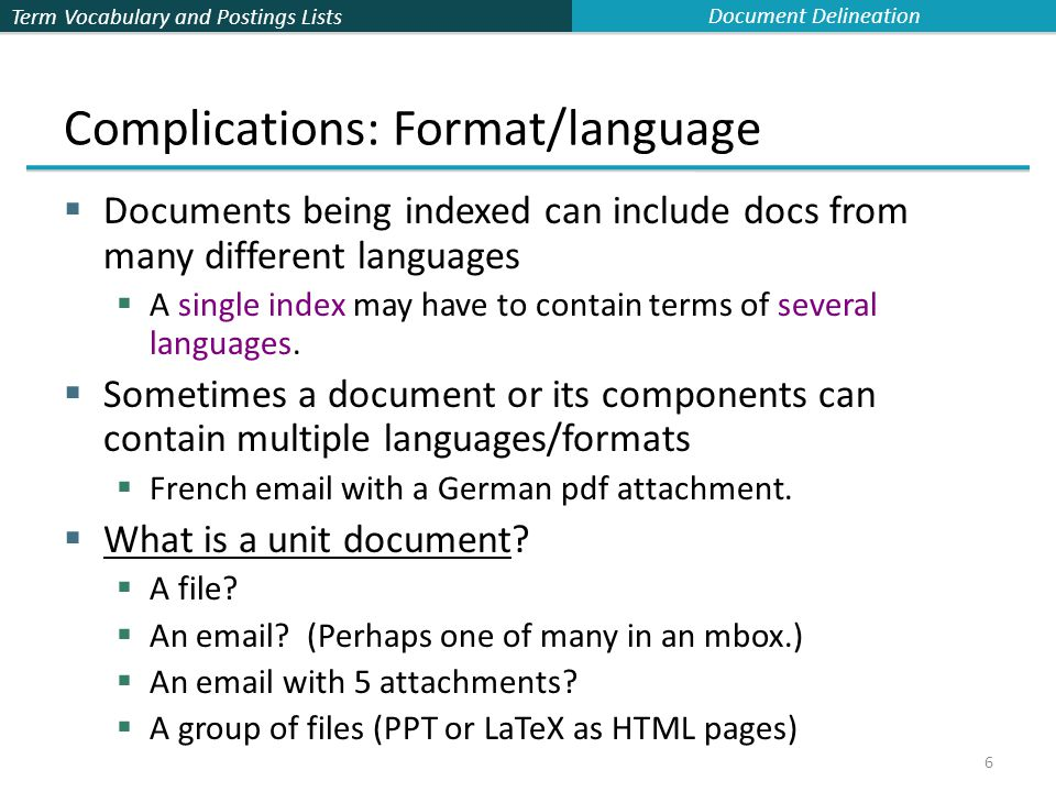 Term Vocabulary and Postings Lists 17 Normalization: other languages  Normalization of things like date forms  7 月 30 日 vs.