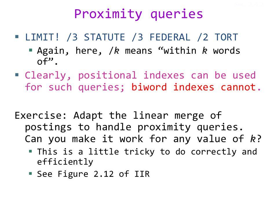 Proximity queries  LIMIT.