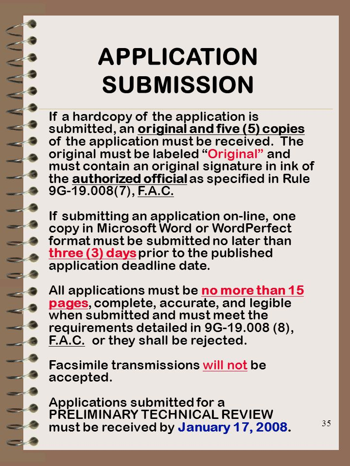 35 APPLICATION SUBMISSION If a hardcopy of the application is submitted, an original and five (5) copies of the application must be received.
