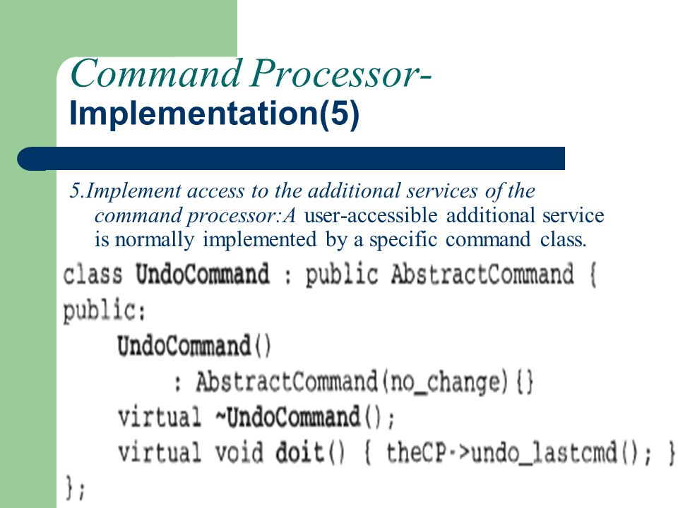 Command Processor- Implementation(5) 5.Implement access to the additional services of the command processor:A user-accessible additional service is no