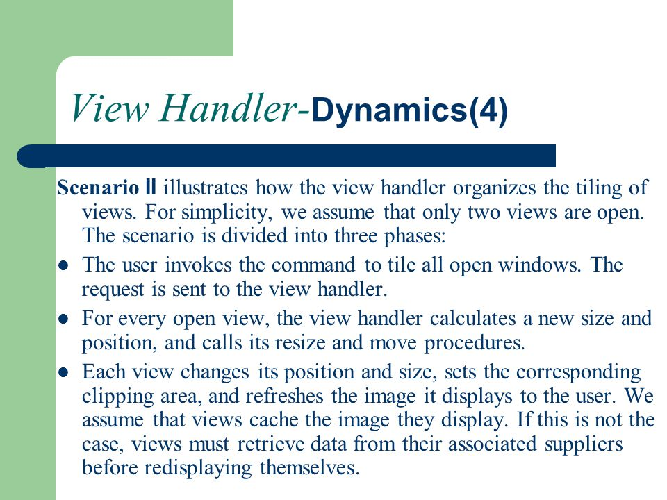 View Handler- Dynamics(4) Scenario II illustrates how the view handler organizes the tiling of views. For simplicity, we assume that only two views ar