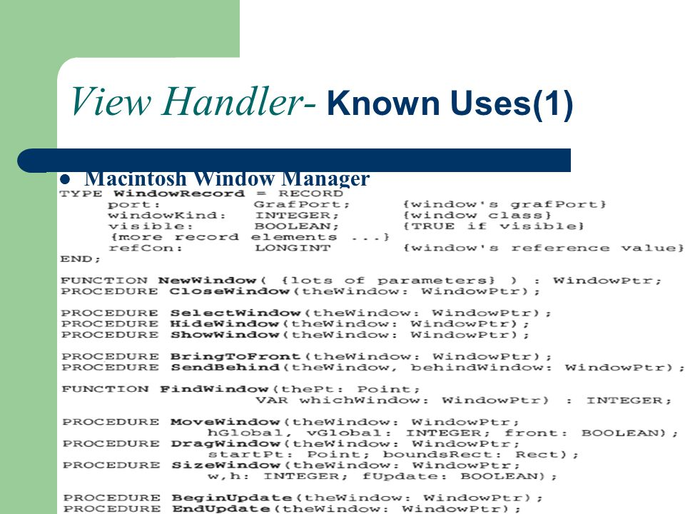 View Handler- Known Uses(1) Macintosh Window Manager