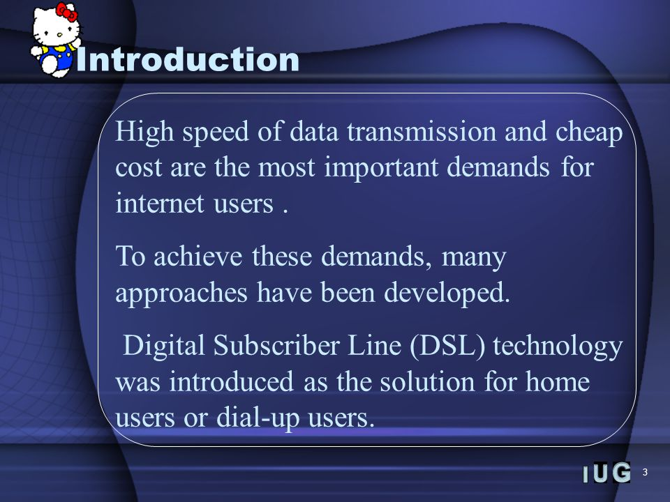 3 Introduction High speed of data transmission and cheap cost are the most important demands for internet users.