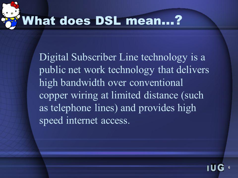 6 DSL mean ….