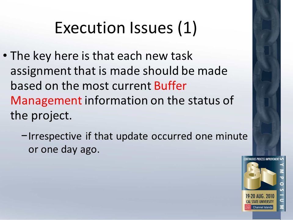 Execution Issues (1) The key here is that each new task assignment that is made should be made based on the most current Buffer Management information