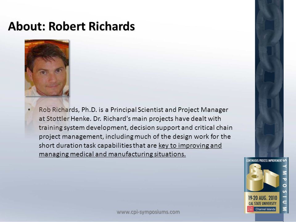 About: Robert Richards Rob Richards, Ph.D. is a Principal Scientist and Project Manager at Stottler Henke. Dr. Richard's main projects have dealt with