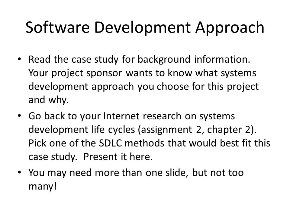 Software Development Approach Read the case study for background information.