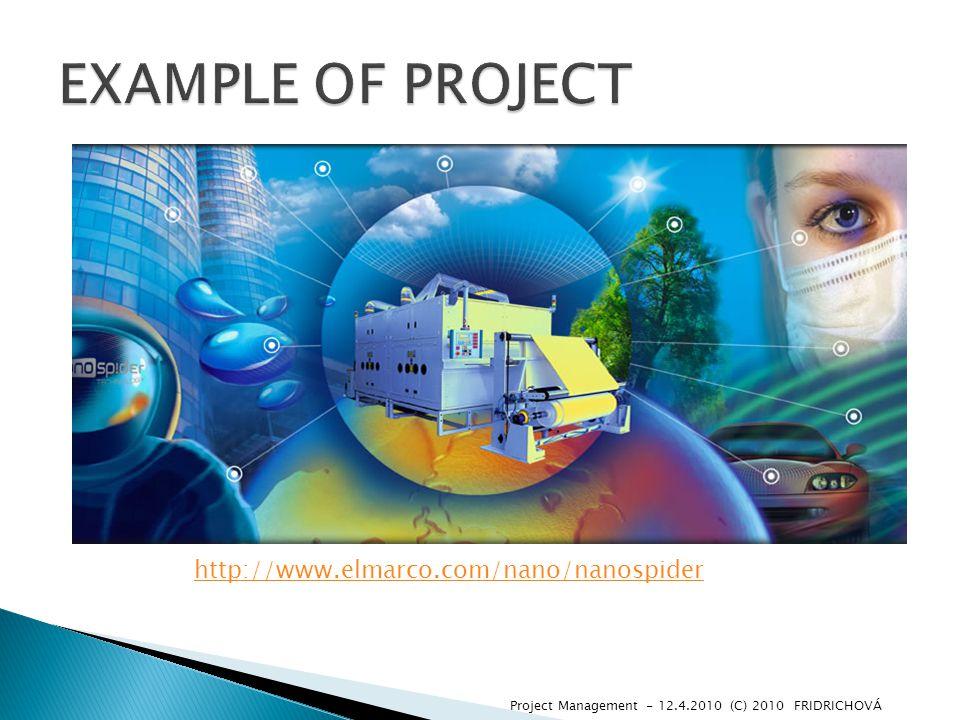 Project Management - 12.4.2010 (C) 2010 FRIDRICHOVÁ http://www.elmarco.com/nano/nanospider