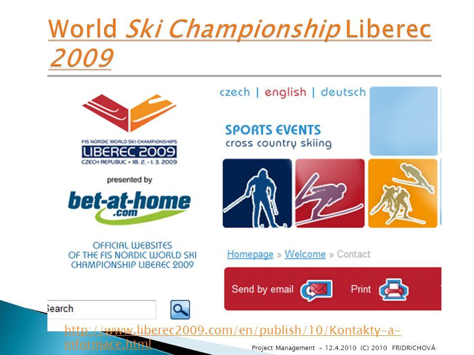 Project Management - 12.4.2010 (C) 2010 FRIDRICHOVÁ http://www.liberec2009.com/en/publish/10/Kontakty-a- informace.html