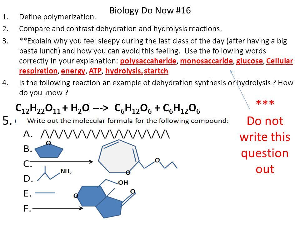 Biology Do Now #16 1.Define polymerization.