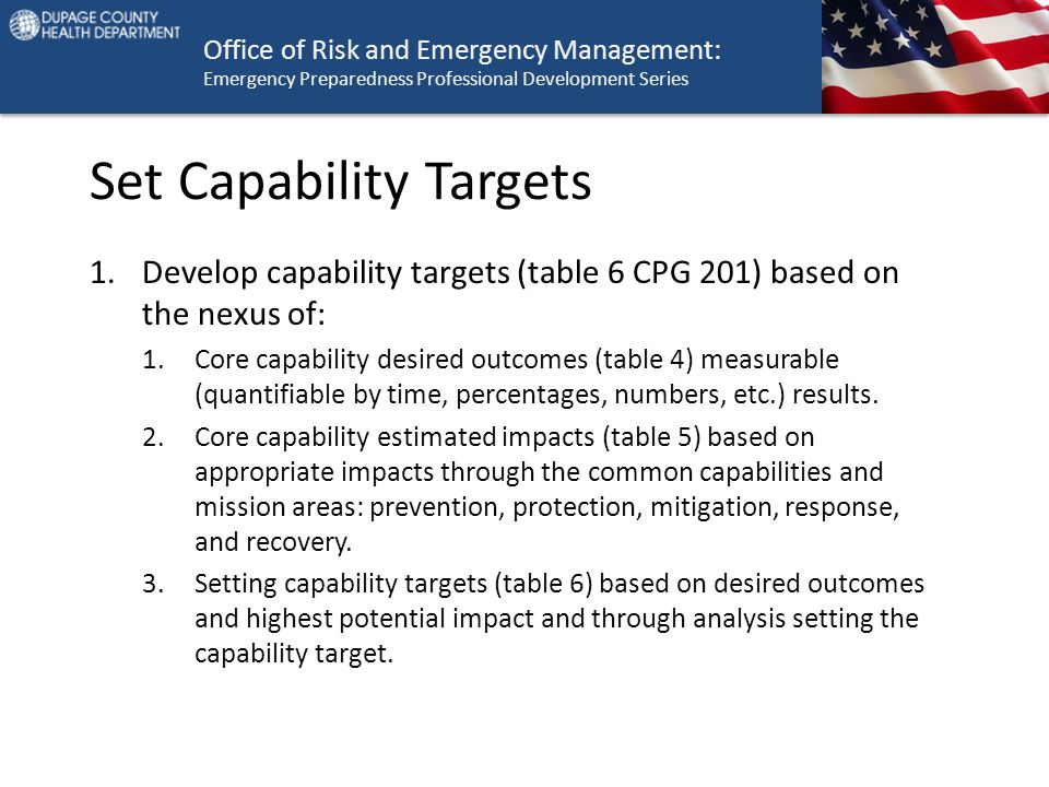 Office of Risk and Emergency Management: Emergency Preparedness Professional Development Series Set Capability Targets 1.Develop capability targets (t