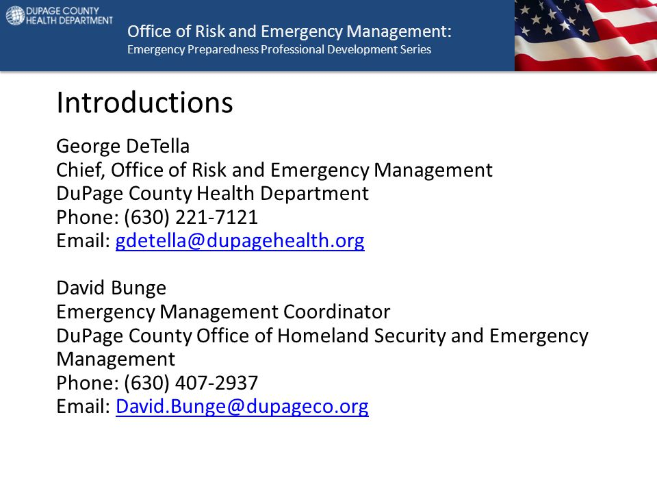 Office of Risk and Emergency Management: Emergency Preparedness Professional Development Series Introductions George DeTella Chief, Office of Risk and