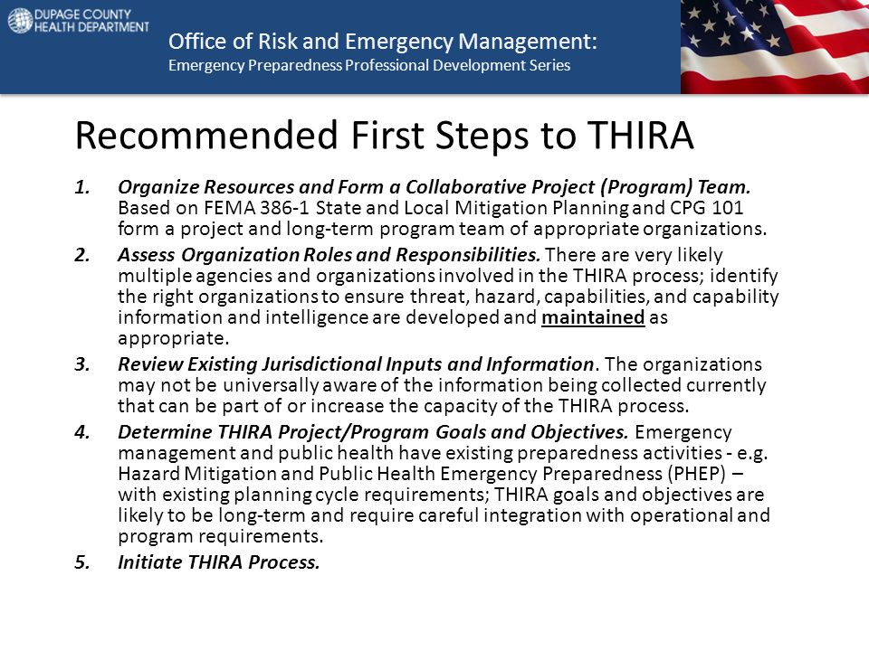 Office of Risk and Emergency Management: Emergency Preparedness Professional Development Series Recommended First Steps to THIRA 1.Organize Resources