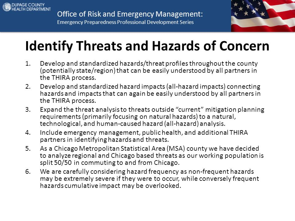 Office of Risk and Emergency Management: Emergency Preparedness Professional Development Series Identify Threats and Hazards of Concern 1.Develop and