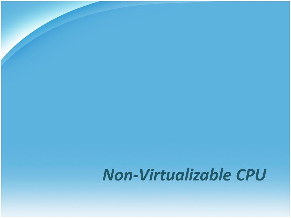 Non-Virtualizable CPU