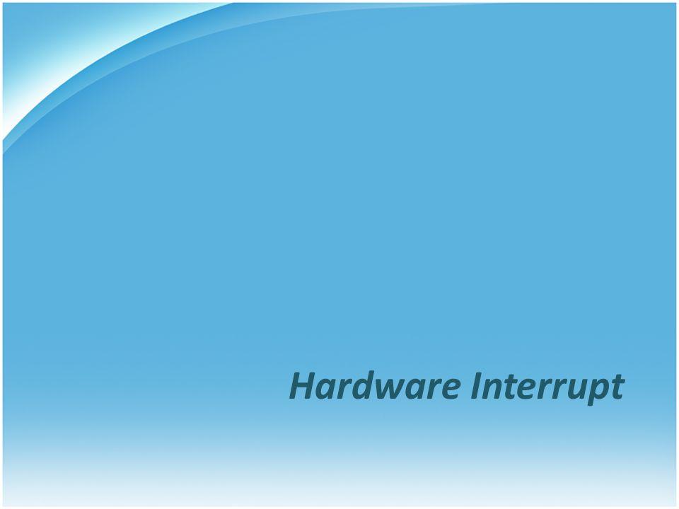 Hardware Interrupt