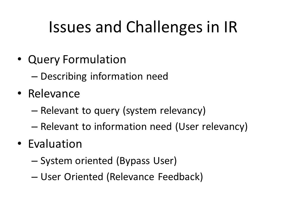 What makes IR experimental .Evaluation – How do design experiments that answer our questions.