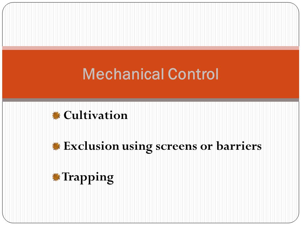 Cultivation Exclusion using screens or barriers Trapping Mechanical Control