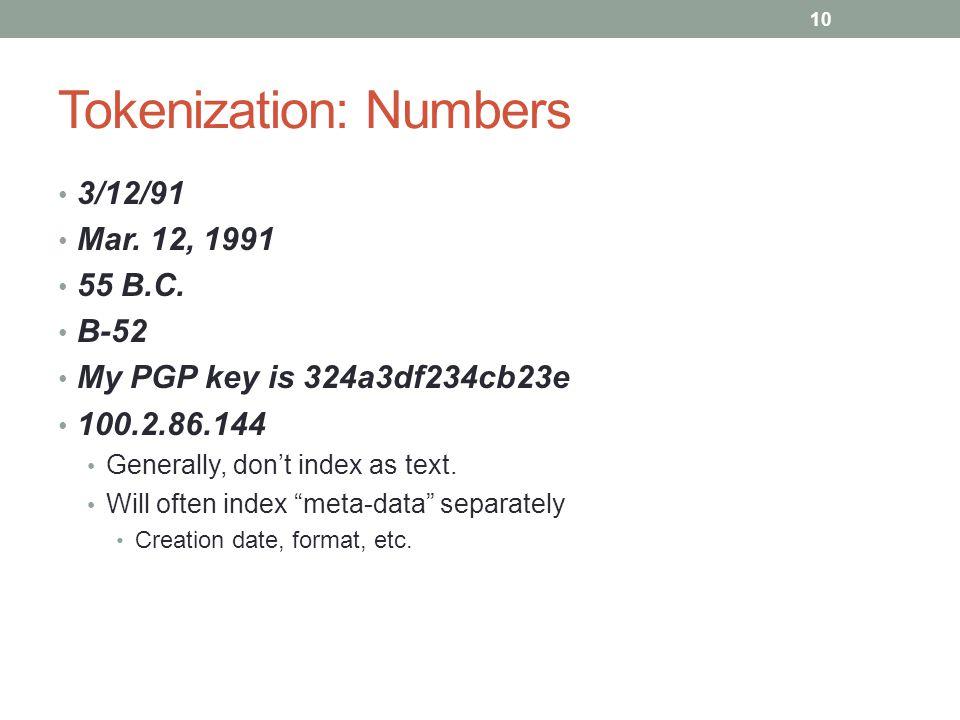Tokenization: Numbers 3/12/91 Mar. 12, 1991 55 B.C.