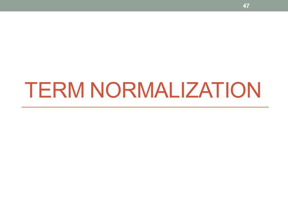 TERM NORMALIZATION 47