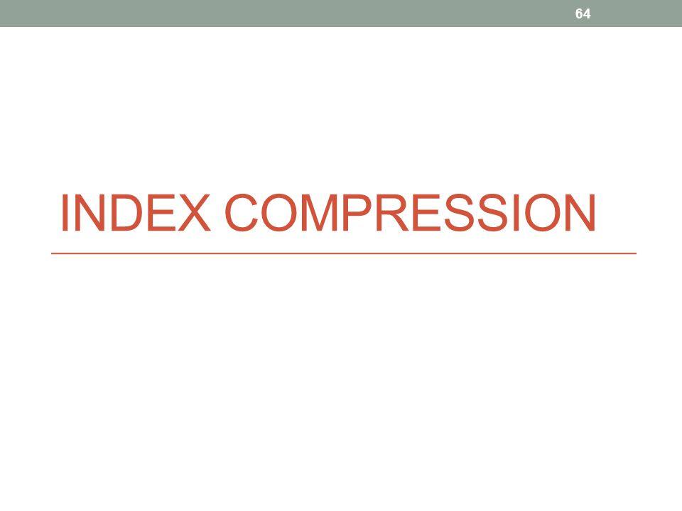 INDEX COMPRESSION 64