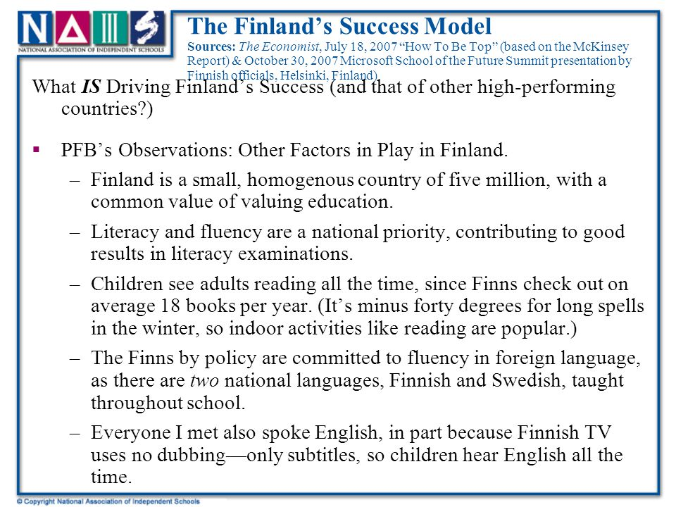 "The Finland's Success Model Sources: The Economist, July 18, 2007 ""How To Be Top"" (based on the McKinsey Report) & October 30, 2007 Microsoft School o"